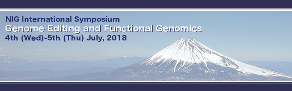 NIG International Symposium Genome Editing and Functional Genomics 4th(Wed)-5th(Thu) July,2018